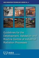 Cover image for Guidelines for the development, validation and routine control of industrial radiation processes