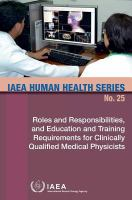 Cover image for Roles and responsibilities, and education and training requirements for clinically qualified medical physicists