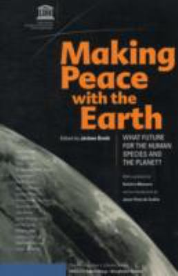 Cover image for Making peace with the earth : what future for the human species and the planet?