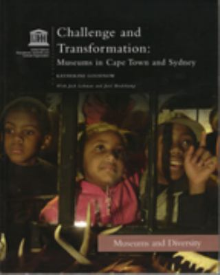 Cover image for Challenge and transformation : museums in Cape Town and Sydney