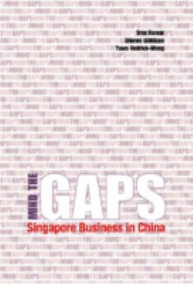 Cover image for Mind the gaps : Singapore business in China