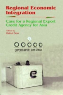 Cover image for Regional economic integration : case for a regional export credit agency for Asia