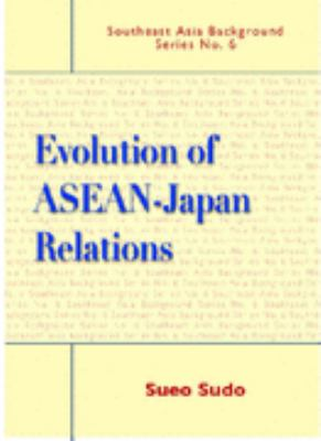 Cover image for Evolution of ASEAN-Japan relations
