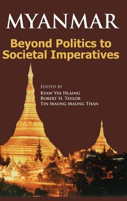 Cover image for Myanmar : beyond politics to societal imperatives