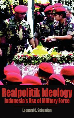 Cover image for Realpolitik ideology : Indonesias use of military force