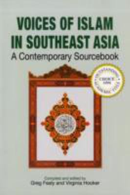 Cover image for Voices of Islam in Southeast Asia : a contemporary sourcebook