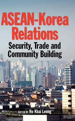 Cover image for ASEAN-Korea relations: security, trade, and community building