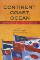 Cover image for Continest,coast,ocean dynamics of regionalism in eastern Asia