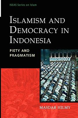 Cover image for Islamism and democracy in Indonesia : piety and pragmatism