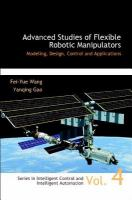 Cover image for Advanced studies of flexible robotic manipulators : modeling, design, control, and applications