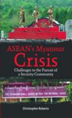 Cover image for ASEAN's Myanmar crisis : challenges to the pursuit of a security community