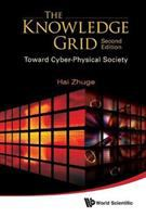 Cover image for The knowledge grid : toward cyber-physical society