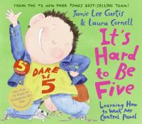 Cover image for It's hard to be five : learning how to work my control panel