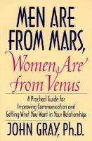 Cover image for Men are from Mars, women are from Venus : a practical guide for improving communication and getting what you want in your relationships