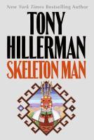 Cover image for Skeleton man. bk. 17 [large print] : Joe Leaphorn & Jim Chee series