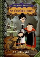 Cover image for My haunted house. bk. 1 : Araminta Spookie series