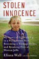 Cover image for Stolen innocence : my story of growing up in a polygamous sect, becoming a teenage bride, and breaking free of Warren Jeffs