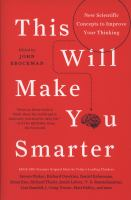 Cover image for This will make you smarter : new scientific concepts to improve your thinking