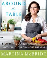 Imagen de portada para Around the table : recipes and inspiration for gatherings throughout the year