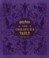 Imagen de portada para Harry Potter : the creature vault : the creatures and plants of the Harry Potter films