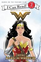 Cover image for I am an Amazon warrior : Wonder Woman series
