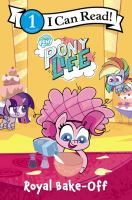 Imagen de portada para Royal bake-off : My little pony : pony life