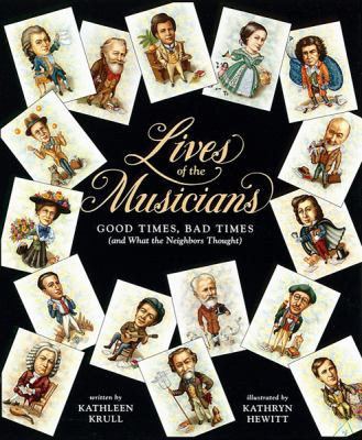 Cover image for Lives of the musicians : good times, bad times (and what the neighbors thought)