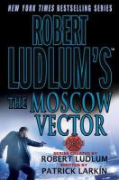 Cover image for The Moscow vector. bk. 6 : Covert-One series