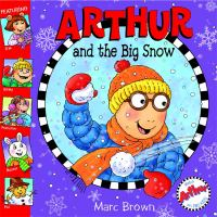 Cover image for Arthur and the big snow : Arthur adventure series
