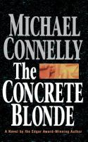 Cover image for The concrete blonde [large print] bk. 3 : Harry Bosch series