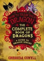 Cover image for The incomplete book of dragons : (a guide to dragon species) : How to train your dragon series