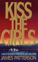 Cover image for Kiss the girls. bk. 2 : Alex Cross series