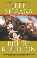 Cover image for Rise to rebellion : a novel of the American Revolution