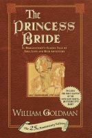 """Cover image for The princess bride : S. Morgenstern's classic tale of true love and high adventure : the """"good parts"""" version, abridged"""