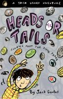 Cover image for Heads or tails : stories from the sixth grade