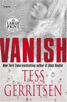 Cover image for Vanish. bk. 5 [large print] : a novel : Rizzoli & Isles series