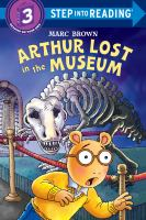Cover image for Arthur lost in the museum : Arthur adventure