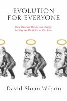 Cover image for Evolution for everyone : how Darwin's theory can change the way we think about our lives