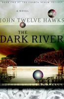 Cover image for The dark river. bk. 2 : The fourth realm trilogy