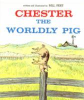 Imagen de portada para Chester, the worldly pig