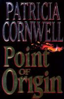 Cover image for Point of origin.  Book 9 : Kay Scarpetta series