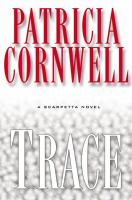 Cover image for Trace. bk. 13 : Kay Scarpetta series