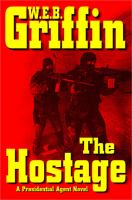 Cover image for The hostage. bk. 2 : Presidential agent series