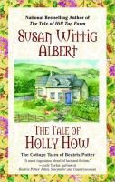 Cover image for The tale of Holly How. bk. 2 : The cottage tales of Beatrix Potter
