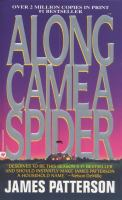 Cover image for Along came a spider.  bk. 1 : Alex Cross series