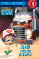 Cover image for Big truck show! : Bubble Guppies series