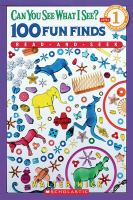 Cover image for Can you see what I see? : 100 fun finds read-and-seek