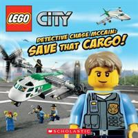 Cover image for LEGO City. Detective Chase McCain: Save that cargo!