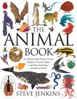 Cover image for The animal book : a collection of the fastest, fiercest, toughest, cleverest, shyest --and most surprising-- animals on Earth