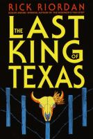 Cover image for The last king of Texas. bk. 3 : Tres Navarre series
